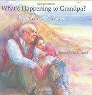 What's Happening to Grandpa? – tekijä:…