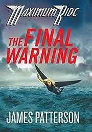 The Final Warning (Maximum Ride, Book 4) por…