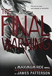 The Final Warning: A Maximum Ride Novel af…