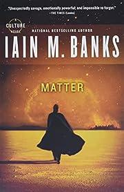 Matter (Culture) – tekijä: Iain M. Banks