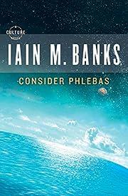 Consider Phlebas de Iain M. Banks