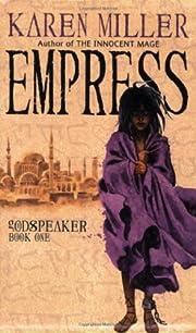 Empress (Godspeaker Trilogy) de Karen Miller