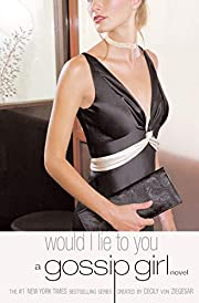 Would I Lie to You (Gossip Girl, No. 10) –…