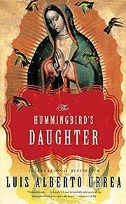 Hummingbird's Daughter – tekijä: Luis…