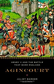 Agincourt : Henry V and the battle that made…