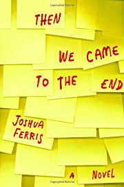 Then We Came to the End: A Novel de Joshua…