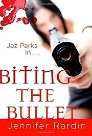 Biting the Bullet (Jaz Parks, Book 3) de…
