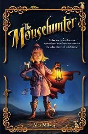 The Mousehunter av Alex Milway