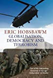 Globalisation, democracy and terrorism / Eric Hobsbawm