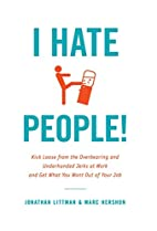 I Hate People!: Kick Loose from the…