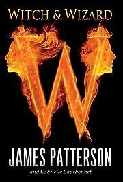 Witch & Wizard par James Patterson