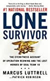 Lone Survivor: The Eyewitness Account of Operation Redwing and the Lost Heroes of Seal Team 10 (2007) (Book) written by Marcus Luttrell, Patrick Robinson