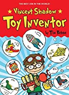 Vincent Shadow: Toy Inventor (Vincent Shadow…