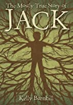 The Mostly True Story of Jack by Kelly…