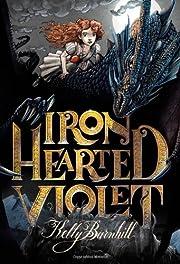 Iron Hearted Violet – tekijä: Kelly…