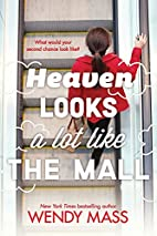Heaven Looks a Lot Like the Mall by Wendy…