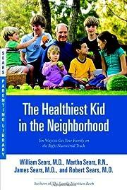 The Healthiest Kid in the Neighborhood: Ten…