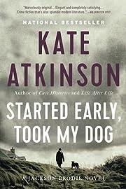 Started Early, Took My Dog: A Novel (Jackson…