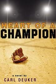 Heart of a Champion av Carl Deuker