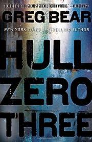 Hull Zero Three de Greg Bear