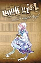 Book Girl and the Corrupted Angel by Mizuki…