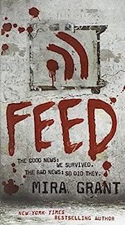 Feed (Newsflesh, Book 1) de Mira Grant