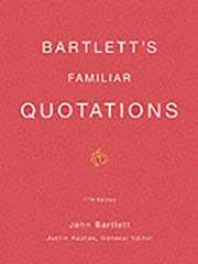 Bartlett's Familiar Quotations: A Collection…