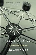 The Boys of My Youth by Jo Ann Beard