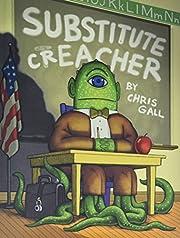 Substitute Creacher af Chris Gall