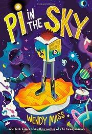 Pi in the Sky – tekijä: Wendy Mass