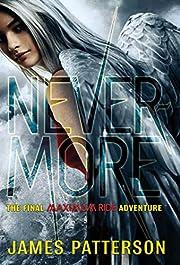 Nevermore: The Final Maximum Ride Adventure…