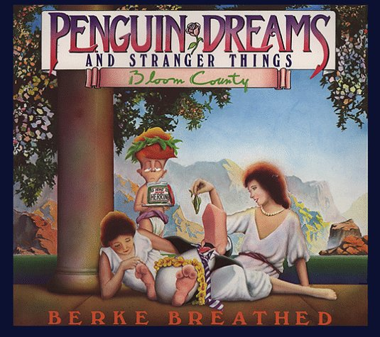 Penguin Dreams and Stranger Things (A Bloom County Book), Breathed, Berke