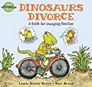 Dinosaurs divorce : a guide to changing…