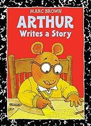 Arthur Writes a Story: An Arthur Adventure…