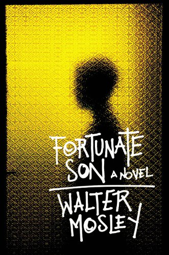 Fortunate Son: A Novel, Mosley, Walter