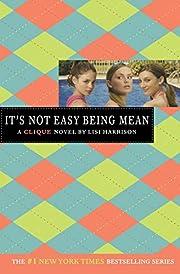 It's Not Easy Being Mean av Lisi Harrison