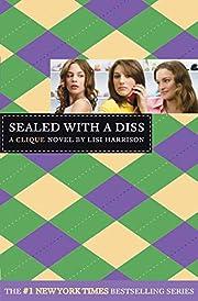 Clique #8, The: Sealed with a Diss: A Clique…