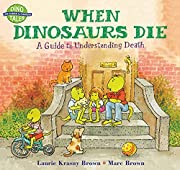 When Dinosaurs Die: A Guide to Understanding…