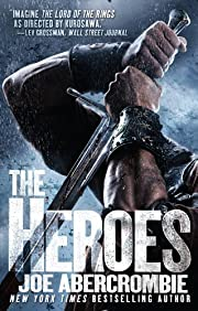 The Heroes: A First Law Novel (World Of The…