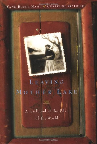 Leaving Mother Lake: A Girlhood at the End of the World, Yang Erche Namu; Christine Mathieu