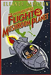 The Wonderful Flight to the Mushroom Planet…