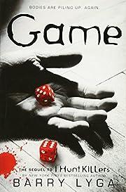 Game: The Sequel to I Hunt Killers (I Hunt…
