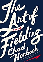 The Art of Fielding: A Novel por Chad…