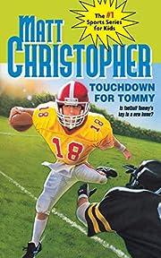 Touchdown for Tommy (Matt Christopher Sports…