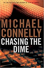 Chasing the Dime por Michael Connelly