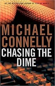 Chasing the Dime de Michael Connelly
