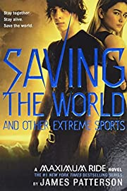 Saving the World: A Maximum Ride Novel (Book…