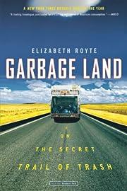 Garbage Land de Elizabeth Royte