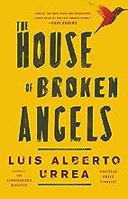 The House of Broken Angels by Luis Alberto…