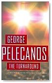 The Turnaround by George P. Pelecanos